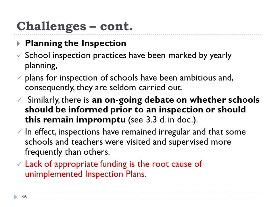 Challenges – cont. Planning the Inspection