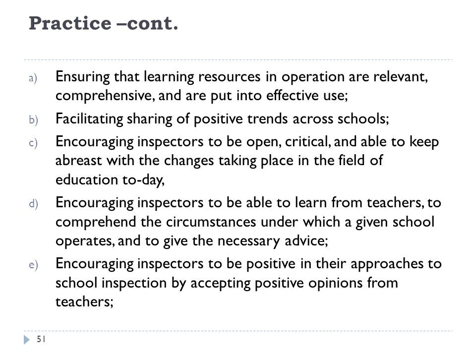 Practice –cont. Ensuring that learning resources in operation are relevant, comprehensive, and are put into effective use;