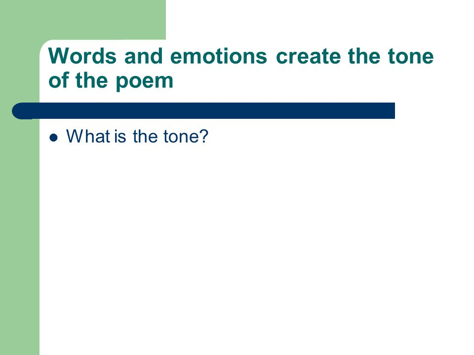 Words and emotions create the tone of the poem