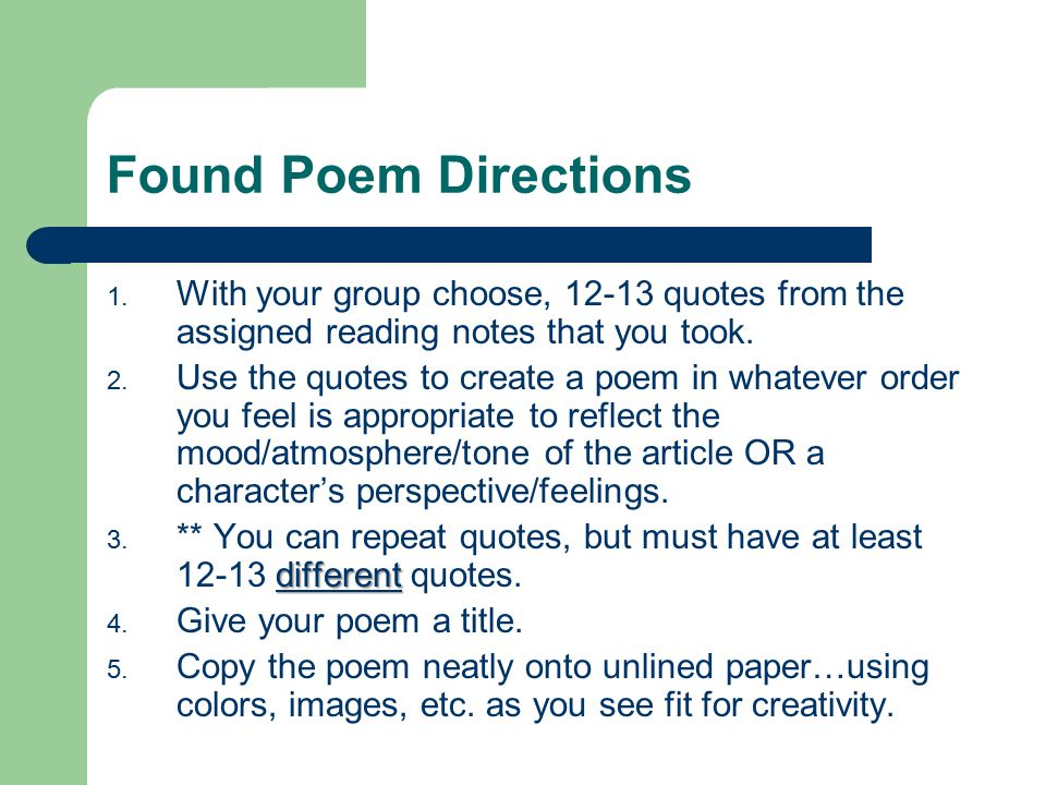 Found Poem Directions With your group choose, 12-13 quotes from the assigned reading notes that you took.