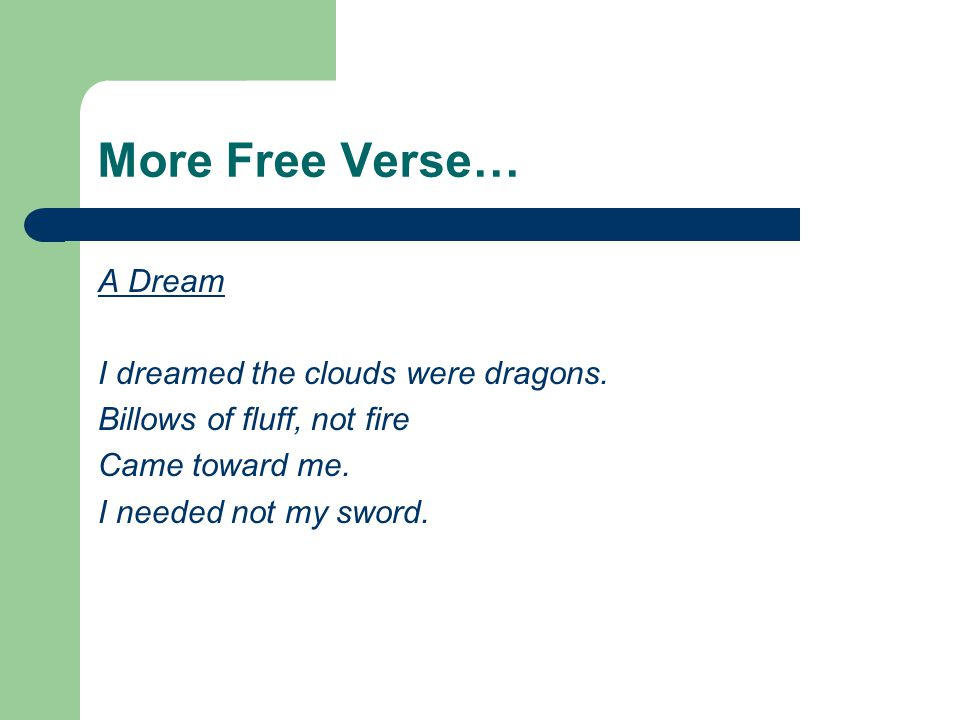 More Free Verse… A Dream I dreamed the clouds were dragons.
