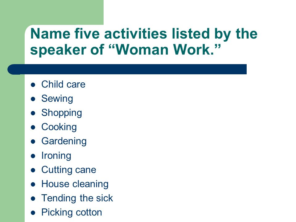 Name five activities listed by the speaker of Woman Work.