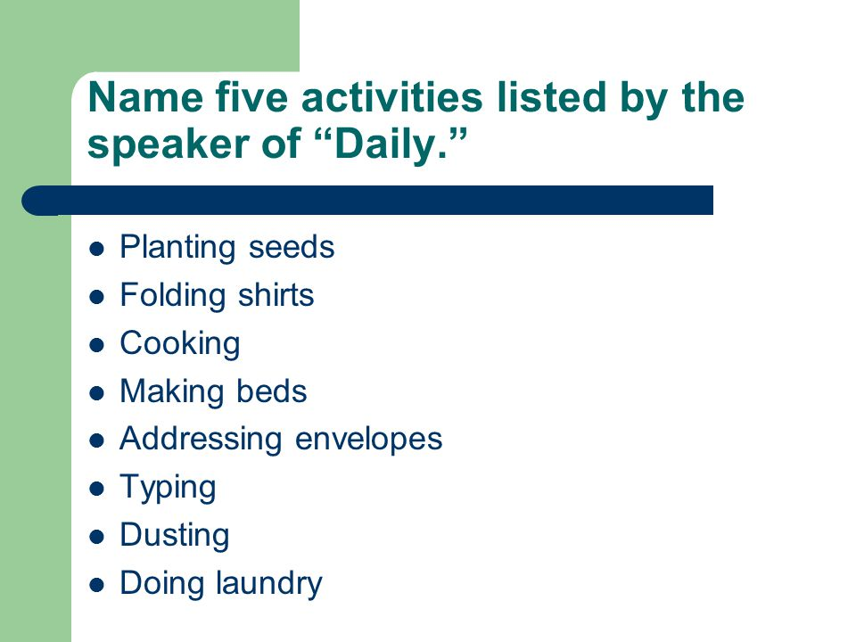 Name five activities listed by the speaker of Daily.