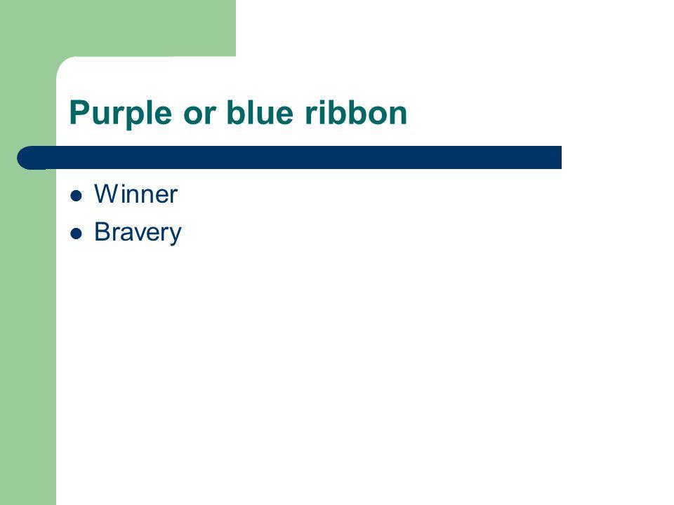 Purple or blue ribbon Winner Bravery