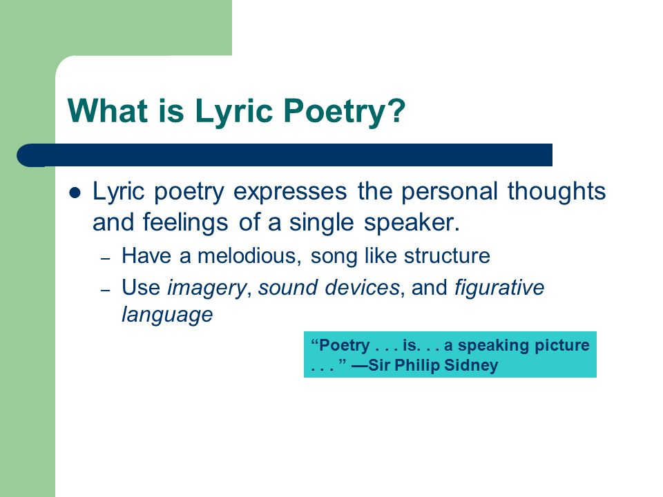 What is Lyric Poetry Lyric poetry expresses the personal thoughts and feelings of a single speaker.