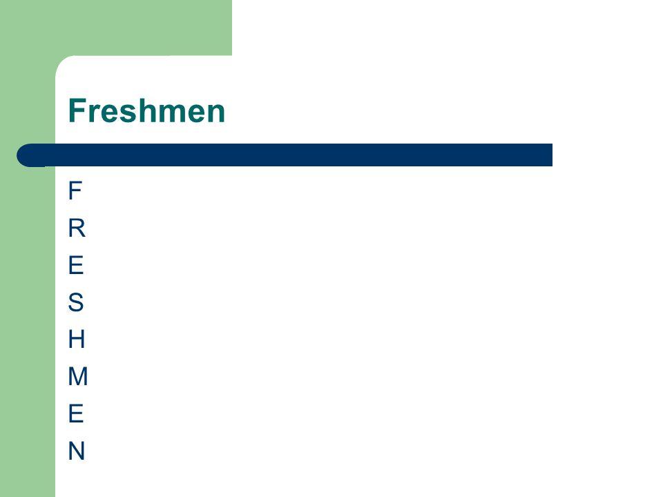 Freshmen F R E S H M N