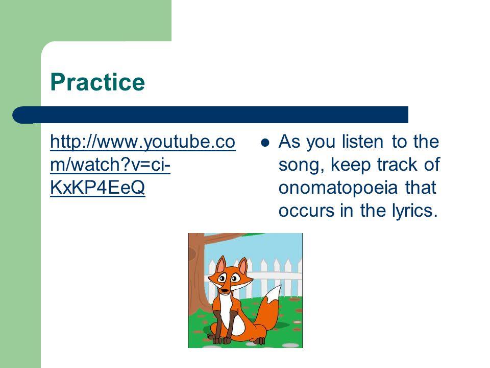 Practice http://www.youtube.com/watch v=ci-KxKP4EeQ