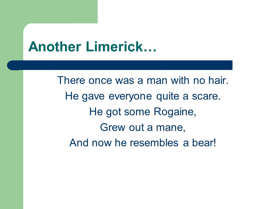 Another Limerick… There once was a man with no hair.