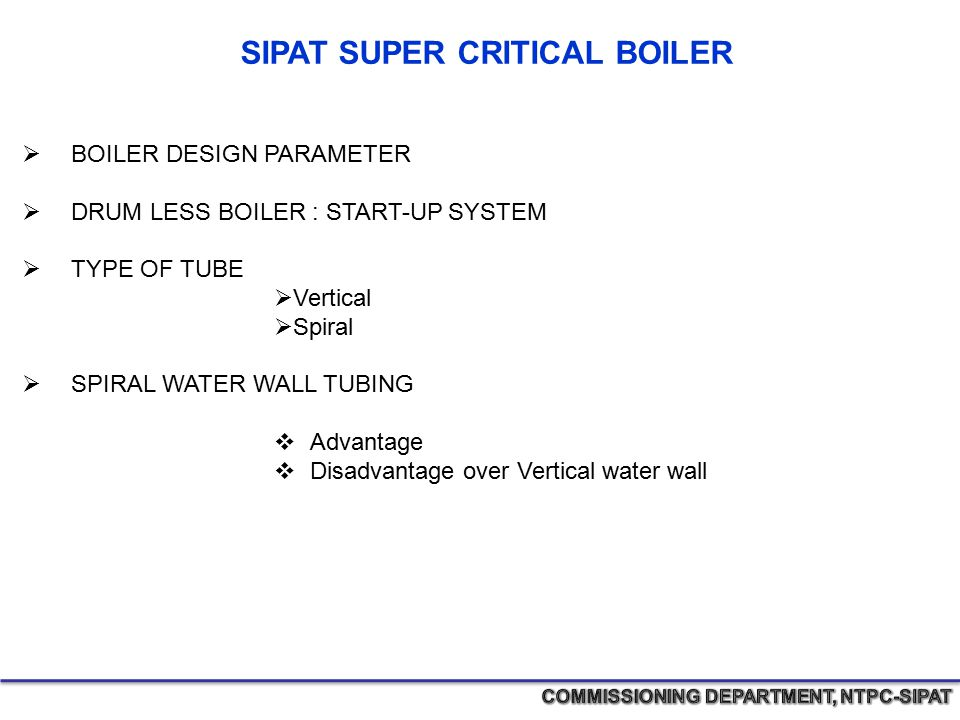 SIPAT SUPER CRITICAL BOILER COMMISSIONING DEPARTMENT, NTPC-SIPAT