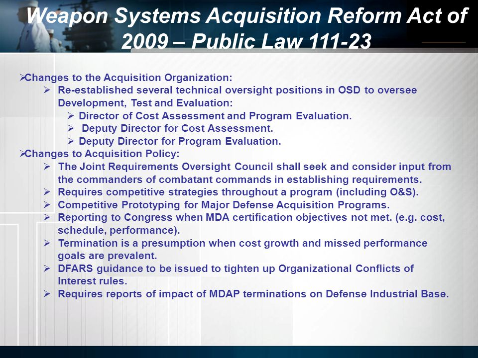 Weapon Systems Acquisition Reform Act of 2009 – Public Law 111-23