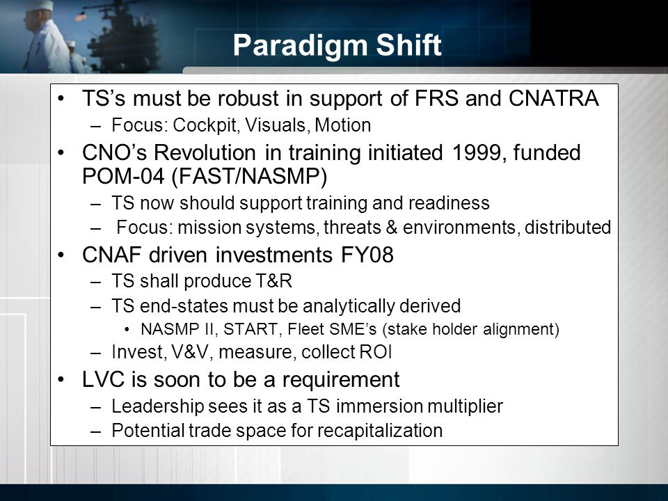 Paradigm Shift TS's must be robust in support of FRS and CNATRA