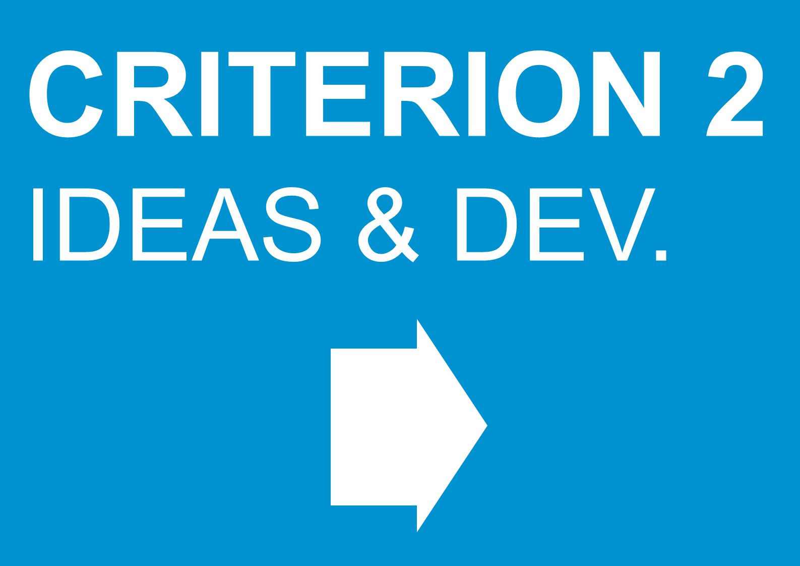 CRITERION 2 IDEAS & DEV.