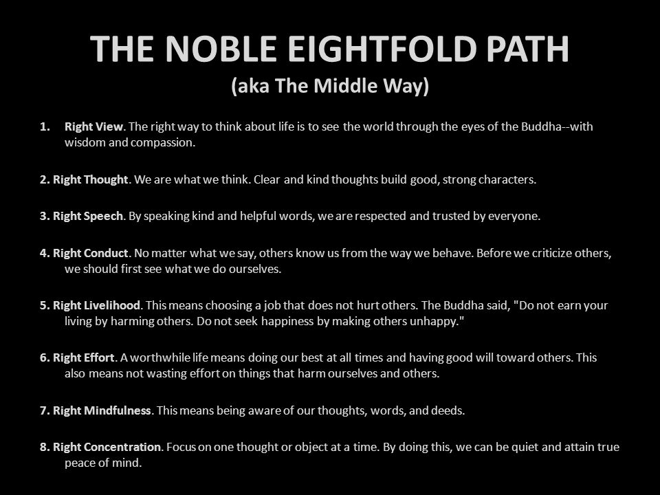 THE NOBLE EIGHTFOLD PATH (aka The Middle Way)