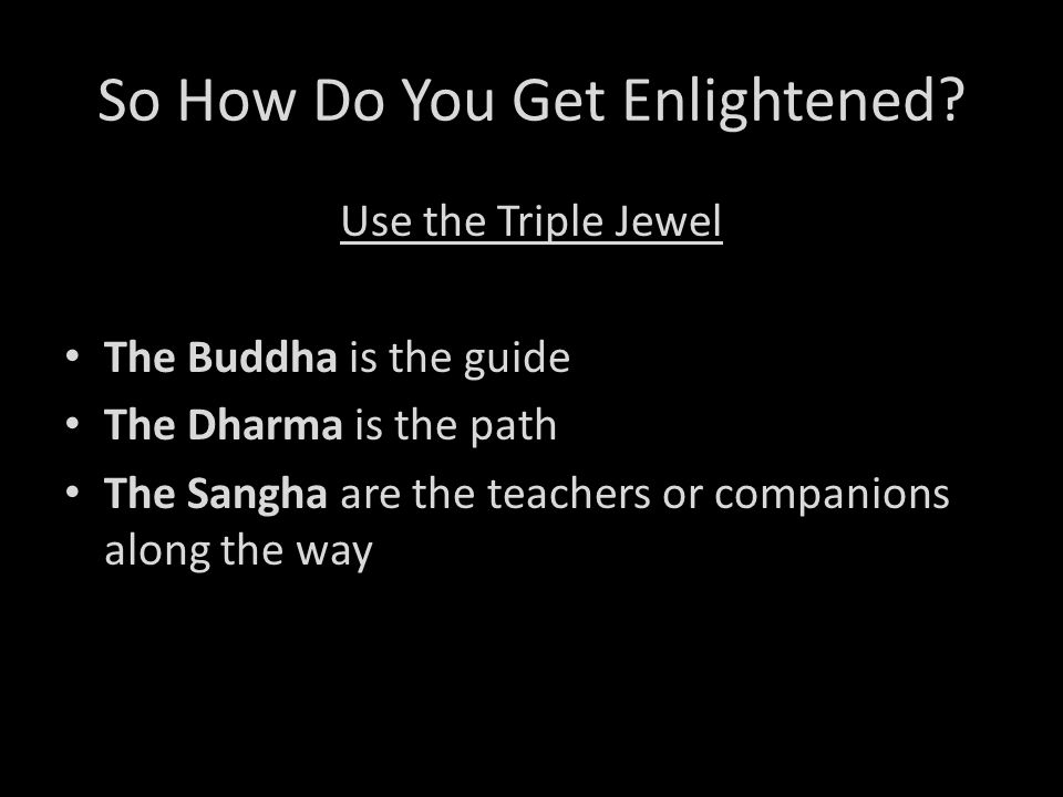 So How Do You Get Enlightened