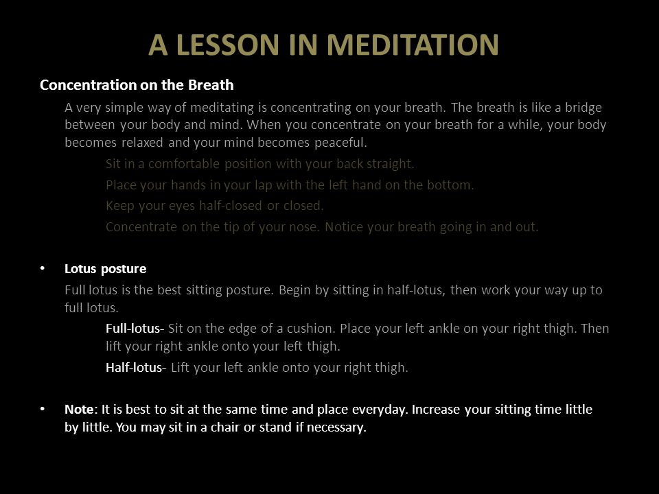 A LESSON IN MEDITATION Concentration on the Breath