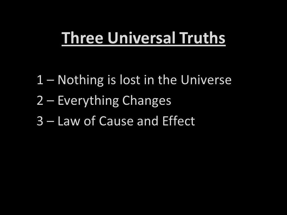 Three Universal Truths