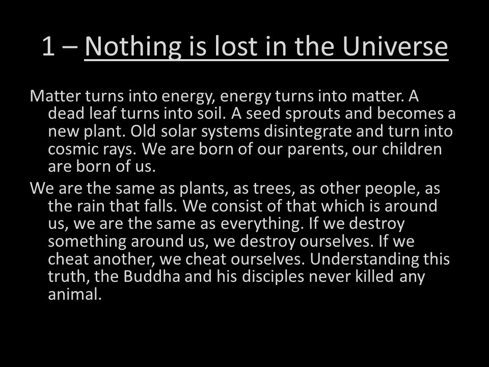 1 – Nothing is lost in the Universe