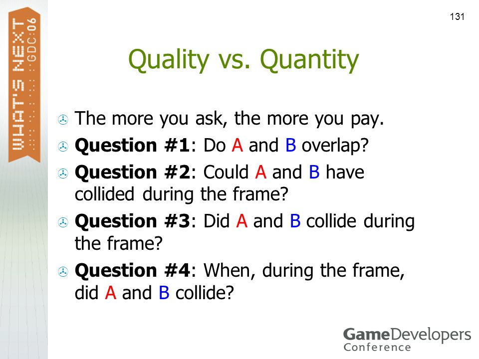 Quality vs. Quantity The more you ask, the more you pay.