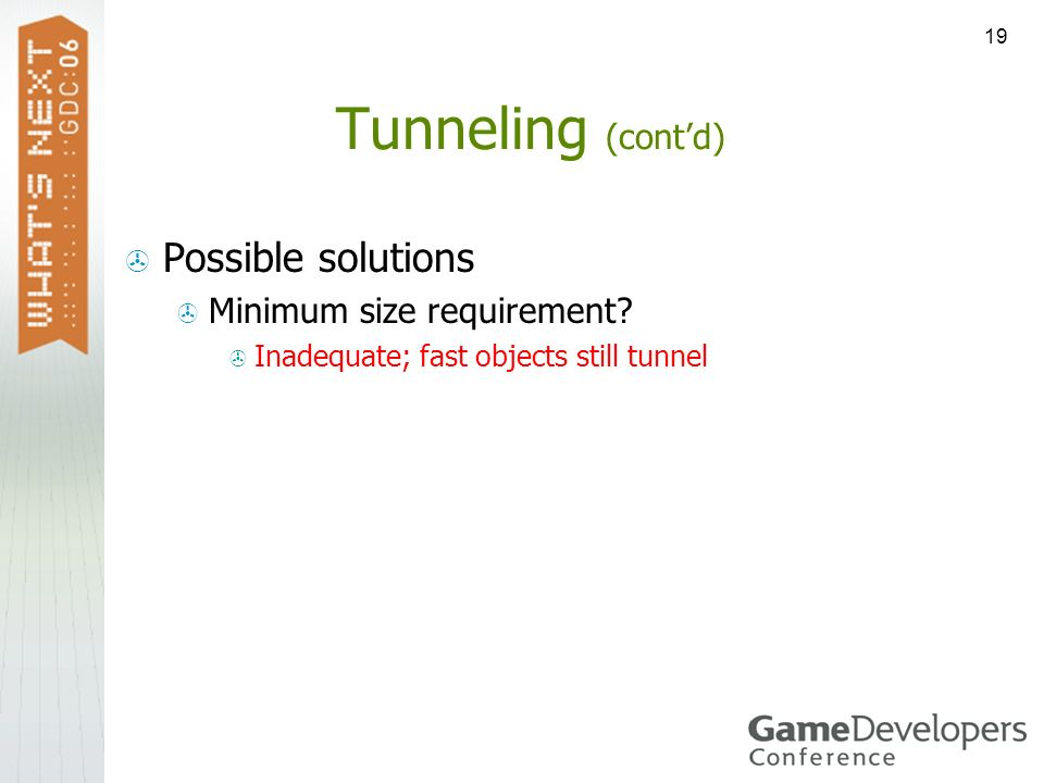 Tunneling (cont'd) Possible solutions Minimum size requirement