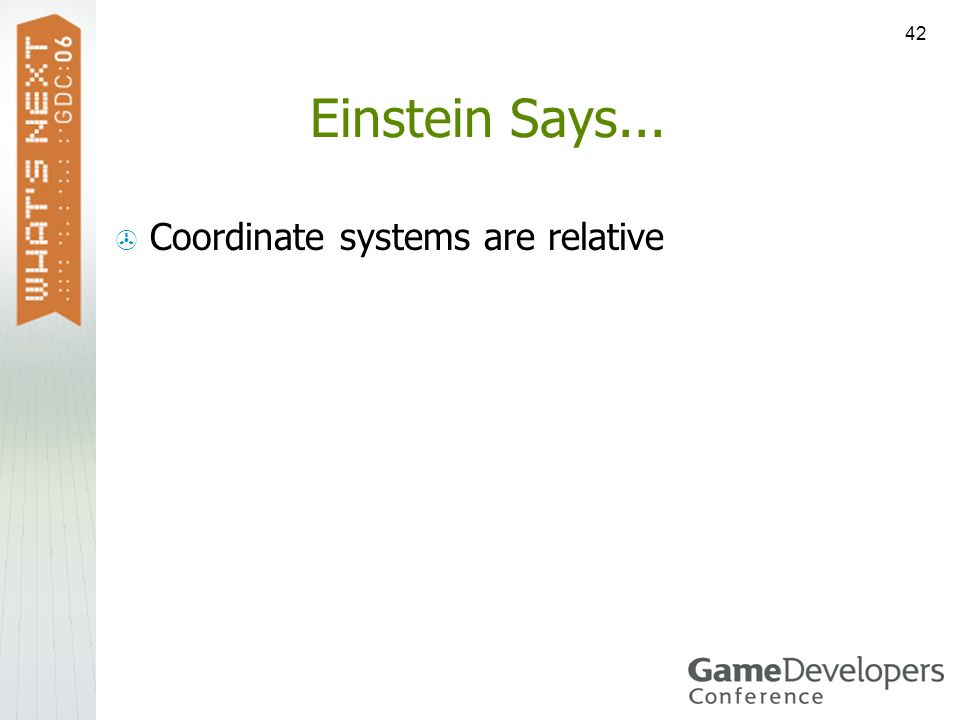 Einstein Says... Coordinate systems are relative