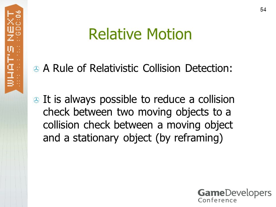 Relative Motion A Rule of Relativistic Collision Detection: