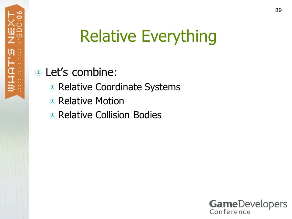Relative Everything Let's combine: Relative Coordinate Systems