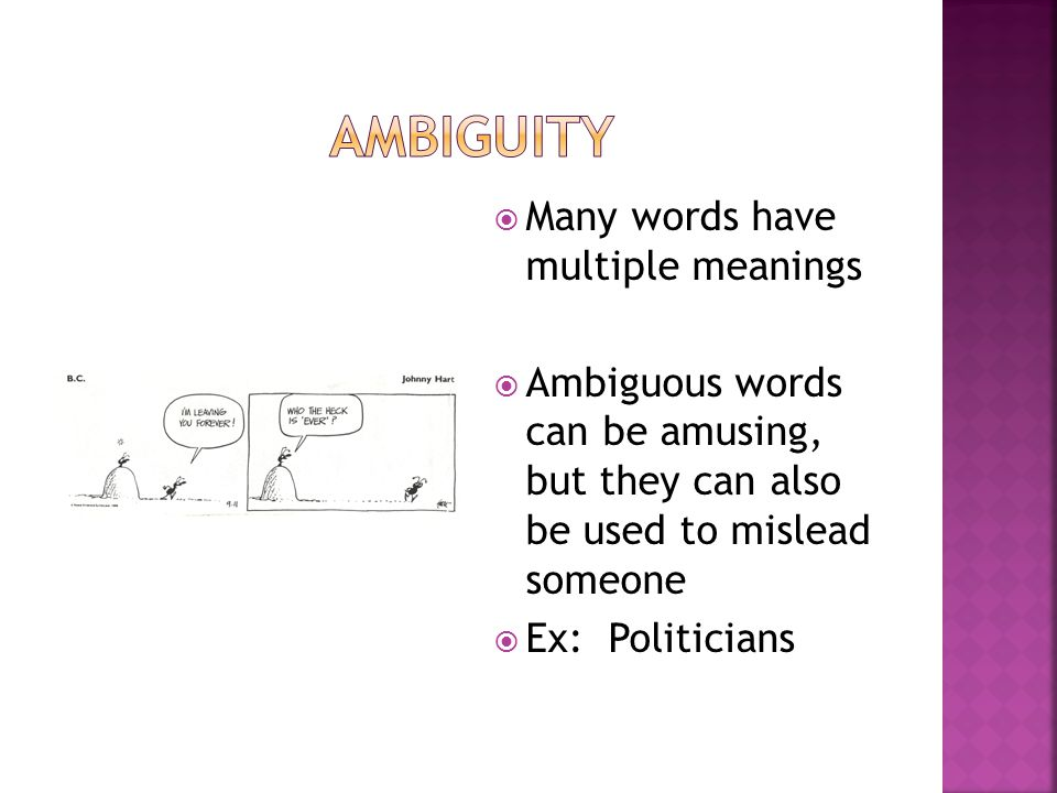 Ambiguity Many words have multiple meanings