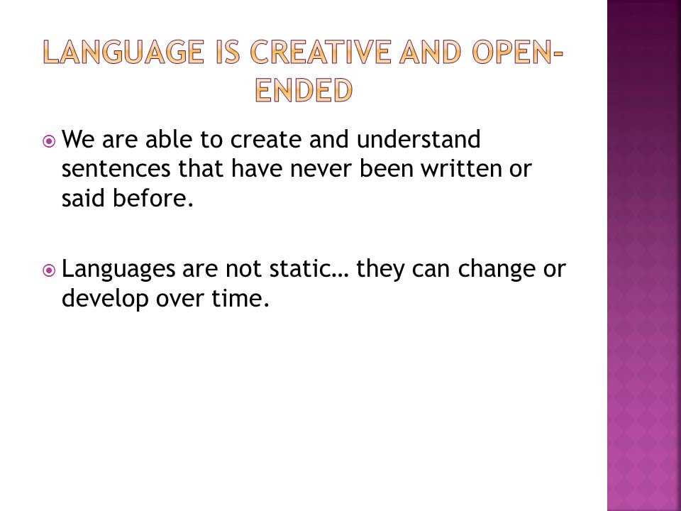 Language is creative and open-ended