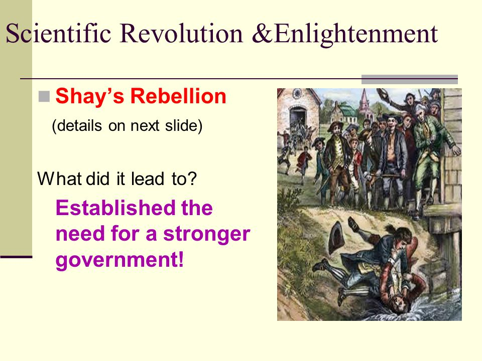 Shay's Rebellion (details on next slide) What did it lead to