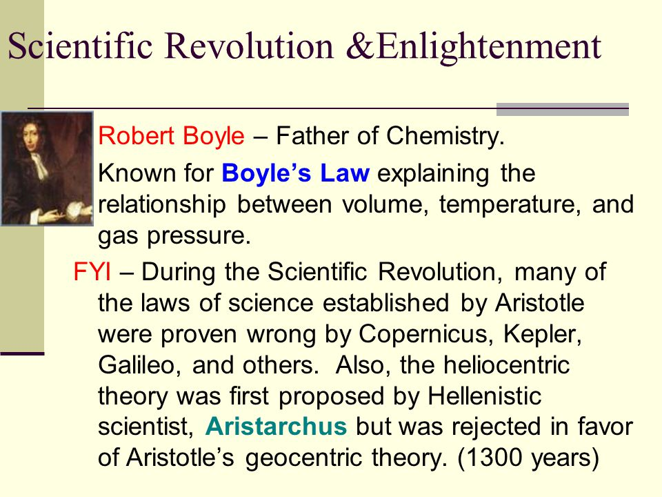 Robert Boyle – Father of Chemistry.
