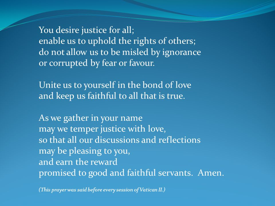 You desire justice for all; enable us to uphold the rights of others;