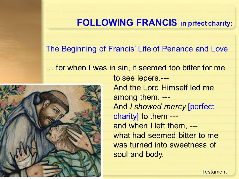 FOLLOWING FRANCIS in prfect charity: