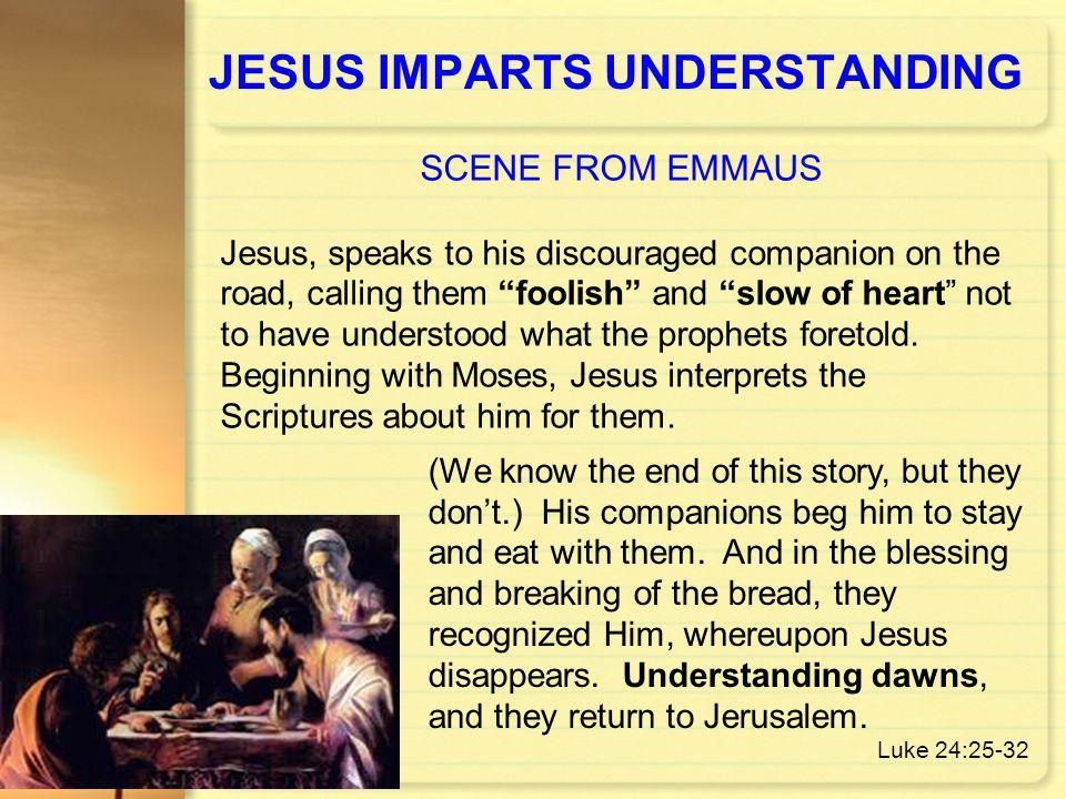 JESUS IMPARTS UNDERSTANDING