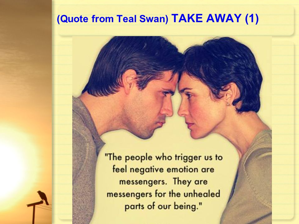 (Quote from Teal Swan) TAKE AWAY (1)
