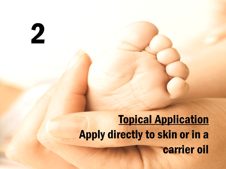 2 Topical Application Apply directly to skin or in a carrier oil