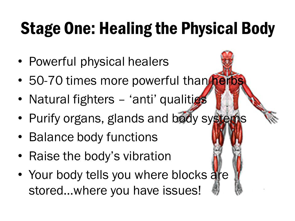 Stage One: Healing the Physical Body
