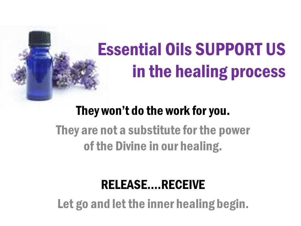 Essential Oils SUPPORT US in the healing process