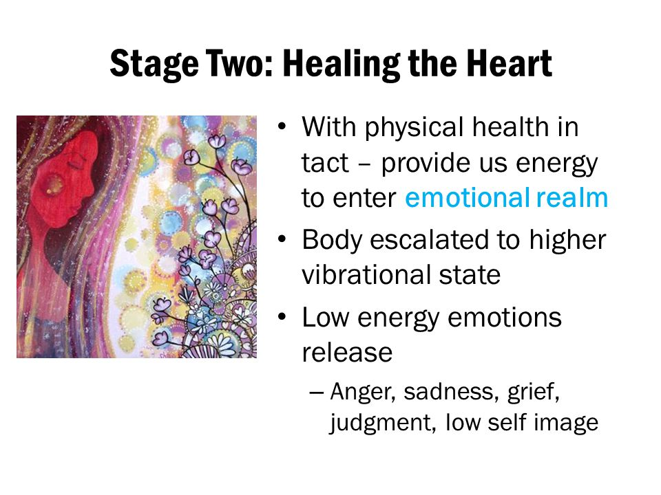 Stage Two: Healing the Heart