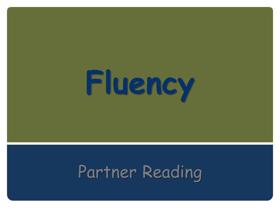 Fluency Partner Reading
