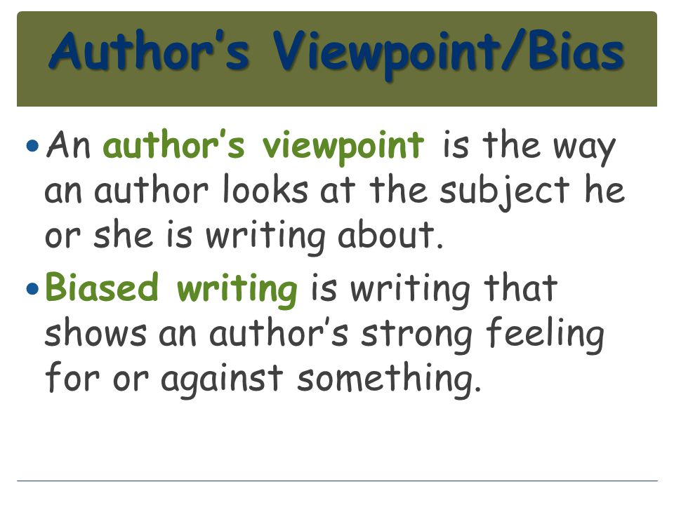 Author's Viewpoint/Bias