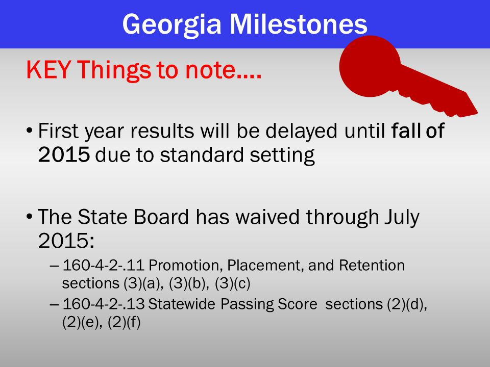 Georgia Milestones KEY Things to note….
