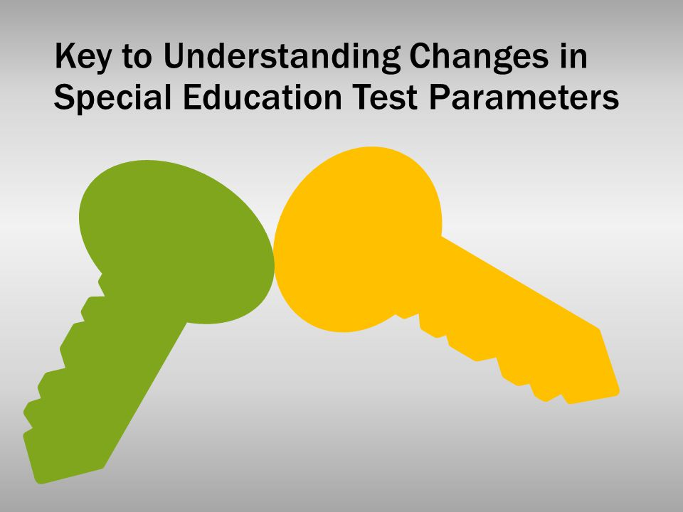 Key to Understanding Changes in Special Education Test Parameters