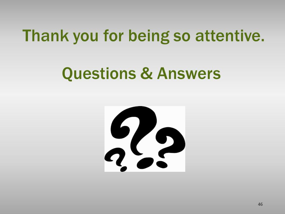 Thank you for being so attentive. Questions & Answers