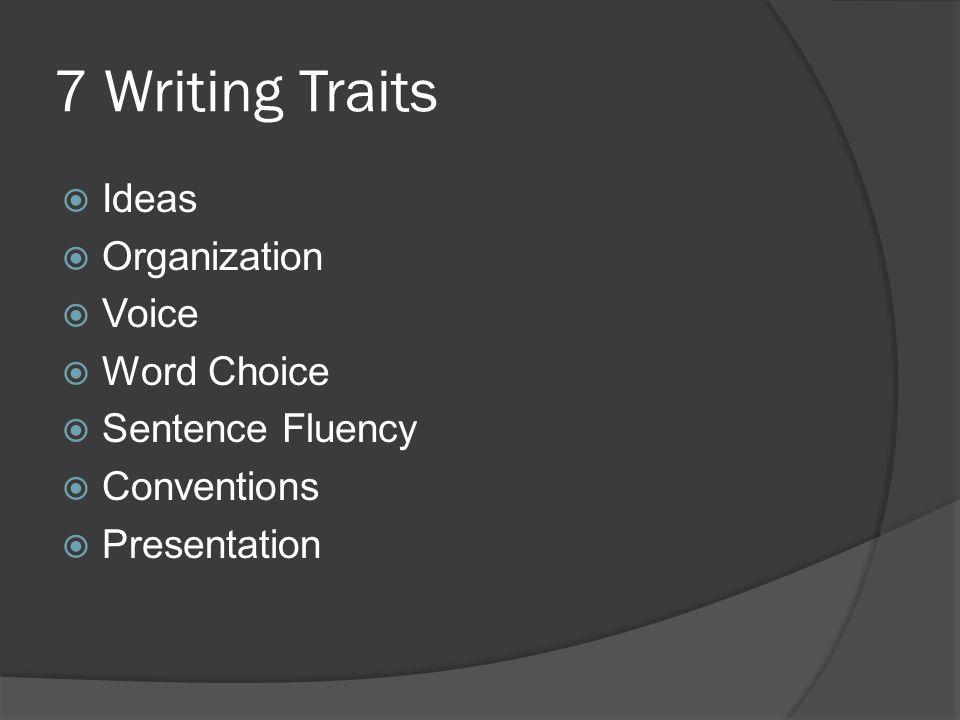 7 Writing Traits Ideas Organization Voice Word Choice Sentence Fluency