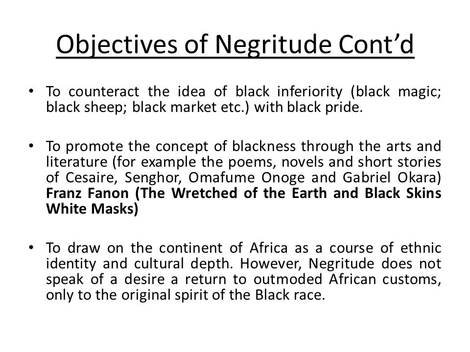 Objectives of Negritude Cont'd