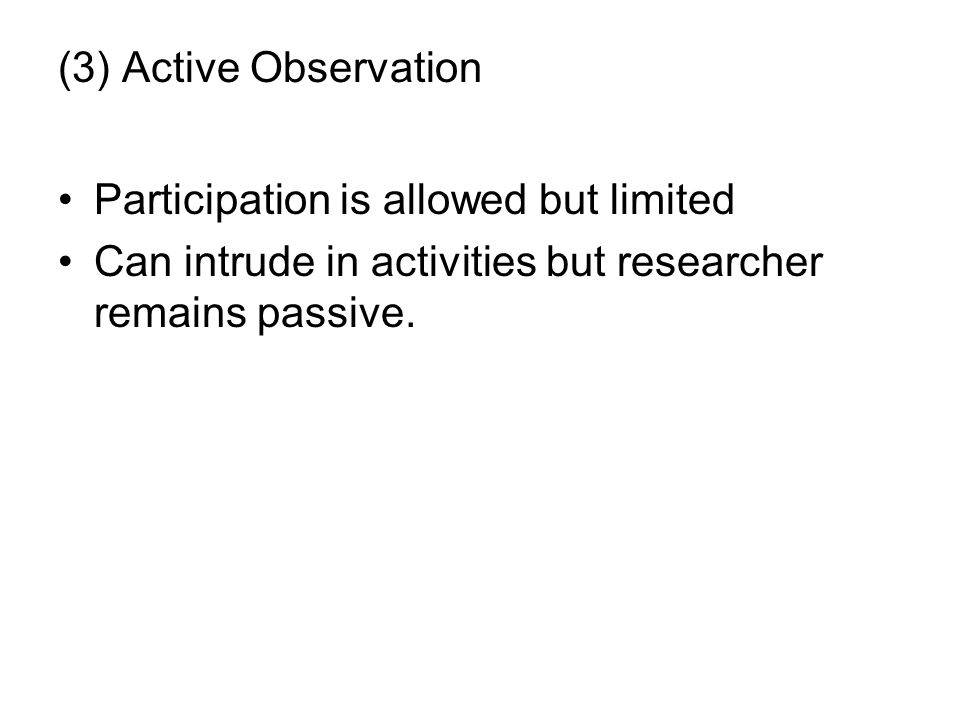 (3) Active Observation Participation is allowed but limited.