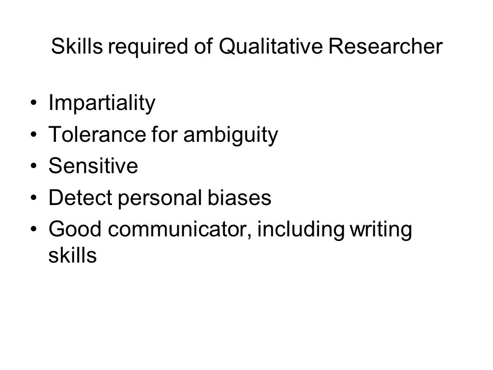 Skills required of Qualitative Researcher