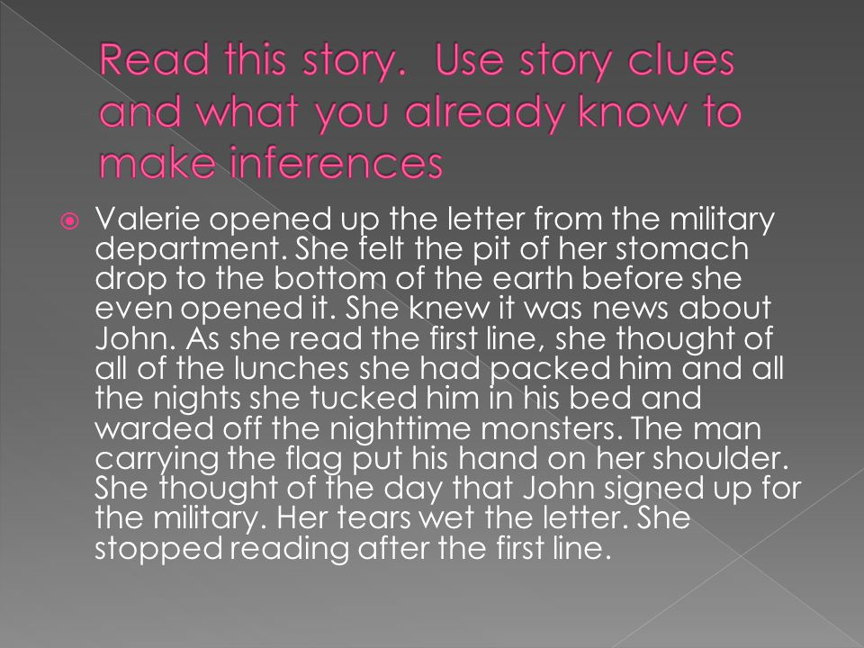 Read this story. Use story clues and what you already know to make inferences