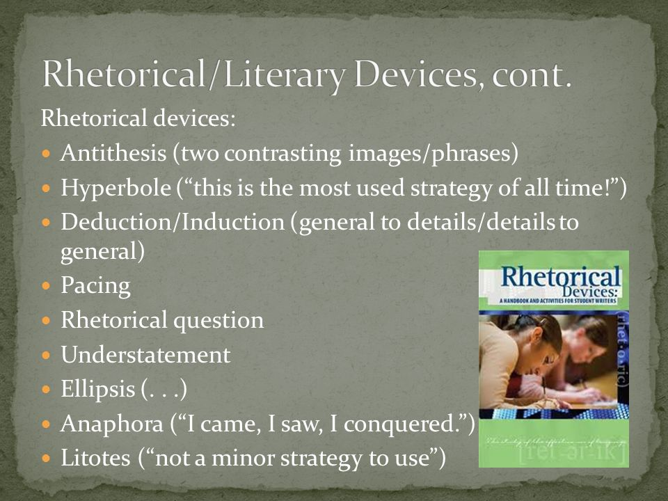 Rhetorical/Literary Devices, cont.