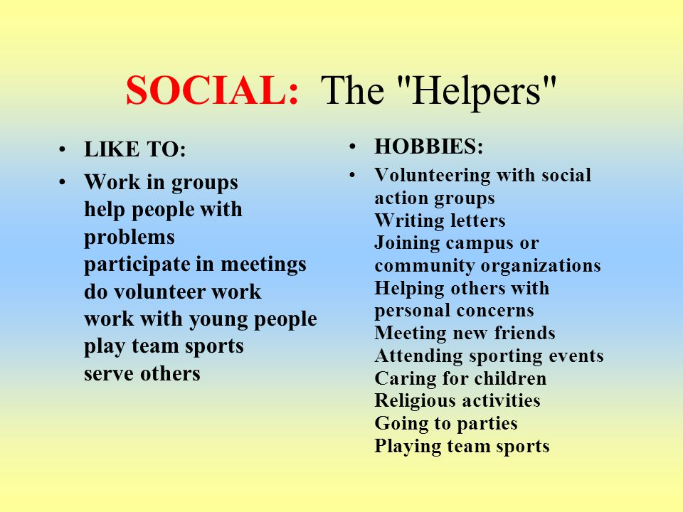 SOCIAL: The Helpers LIKE TO: